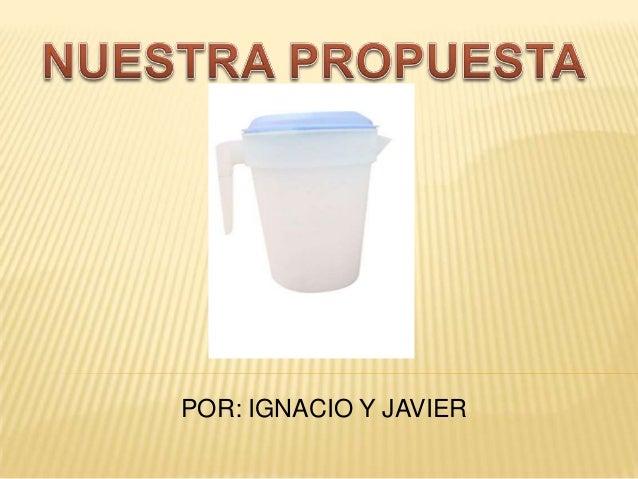 POR: IGNACIO Y JAVIER