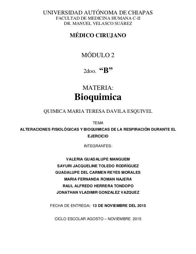 UNIVERSIDAD AUTÓNOMA DE CHIAPAS FACULTAD DE MEDICINA HUMANA C-II DR. MANUEL VELASCO SUÁREZ MÉDICO CIRUJANO MÓDULO 2 2doo. ...