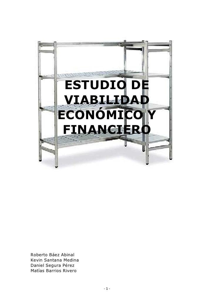 ESTUDIO DE             VIABILIDAD            ECONÓMICO Y             FINANCIERO     Roberto Báez Abinal Kevin Santana Medi...