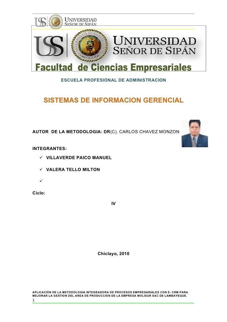 ESCUELA PROFESIONAL DE ADMINISTRACION            SISTEMAS DE INFORMACION GERENCIAL    AUTOR DE LA METODOLOGIA: DR(C). CARL...