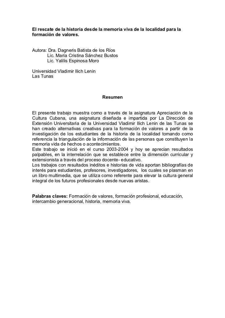 El rescate de la historia desde la memoria viva de la localidad para laformación de valores.Autora: Dra. Dagneris Batista ...