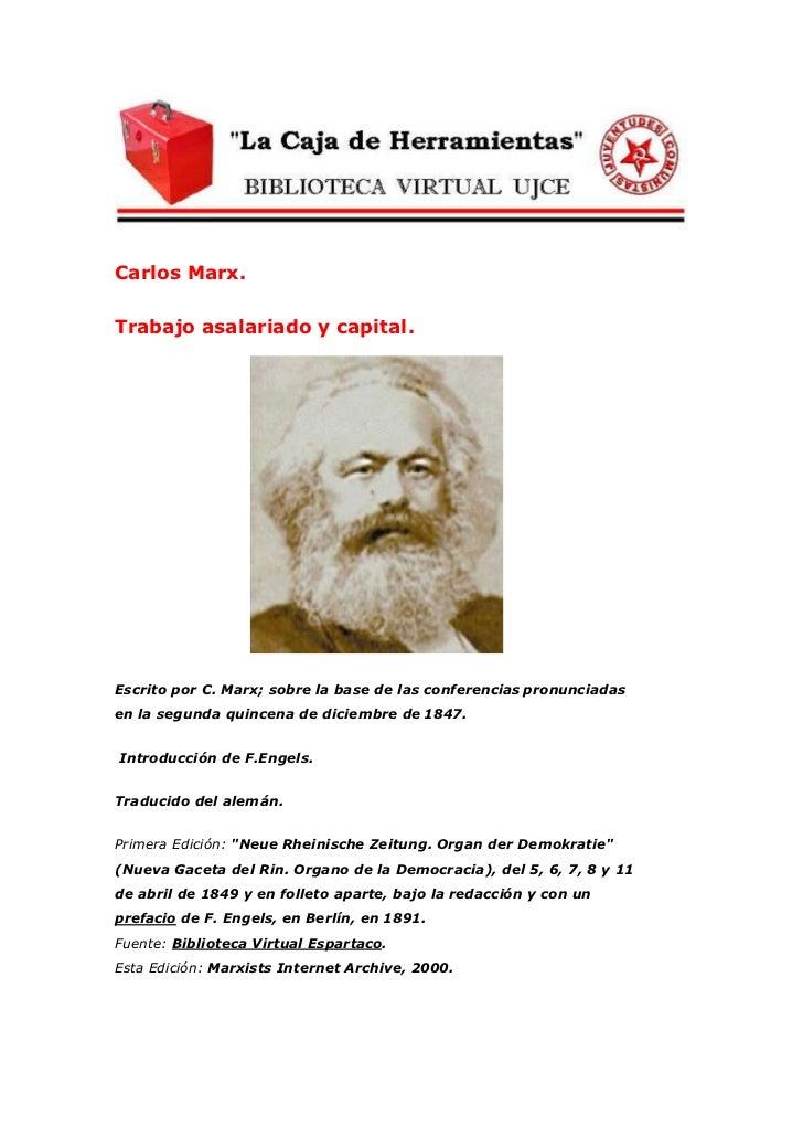 Carlos Marx.Trabajo asalariado y capital.Escrito por C. Marx; sobre la base de las conferencias pronunciadasen la segunda ...