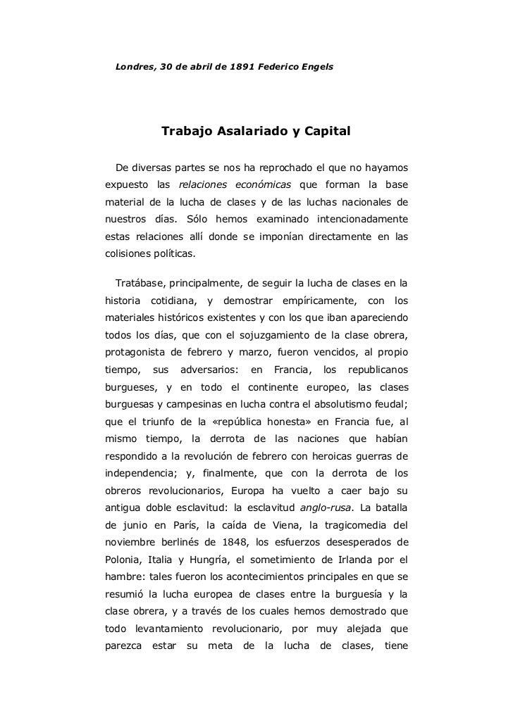 Londres, 30 de abril de 1891 Federico Engels             Trabajo Asalariado y Capital  De diversas partes se nos ha reproc...
