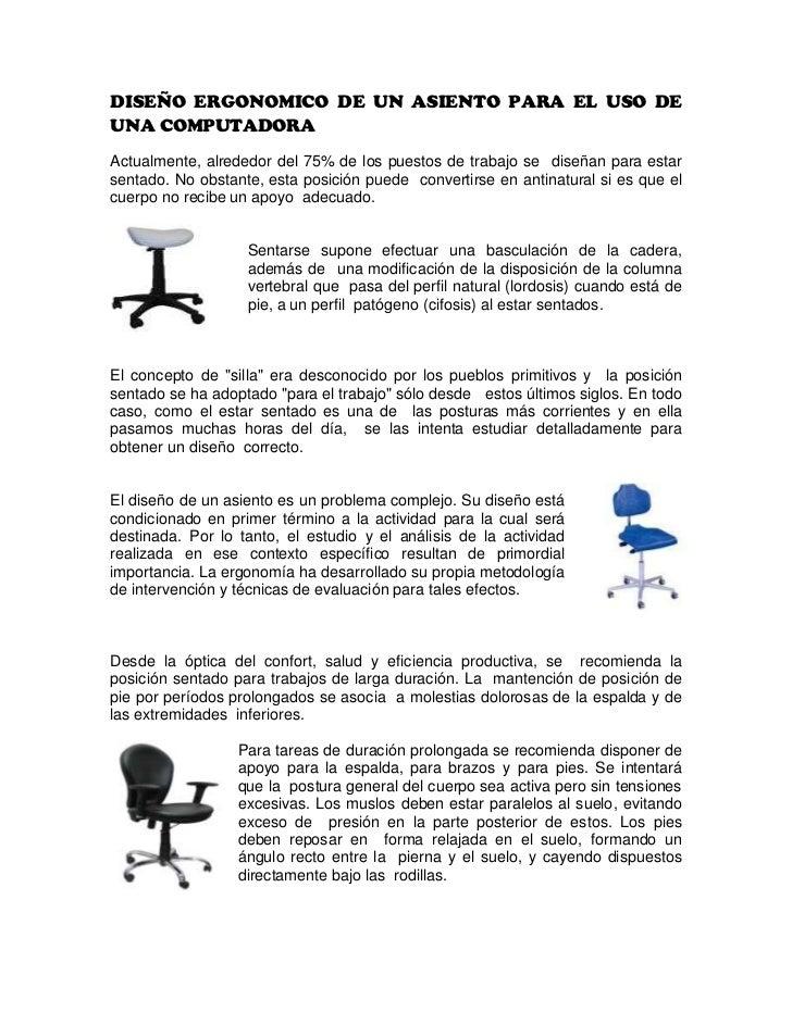 DISEÑO ERGONOMICO DE UN ASIENTO PARA EL USO DE UNA COMPUTADORA<br />Actualmente, alrededor del 75% de los puestos de traba...