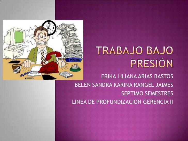 ERIKA LILIANA ARIAS BASTOS BELEN SANDRA KARINA RANGEL JAIMES                   SEPTIMO SEMESTRESLINEA DE PROFUNDIZACION GE...