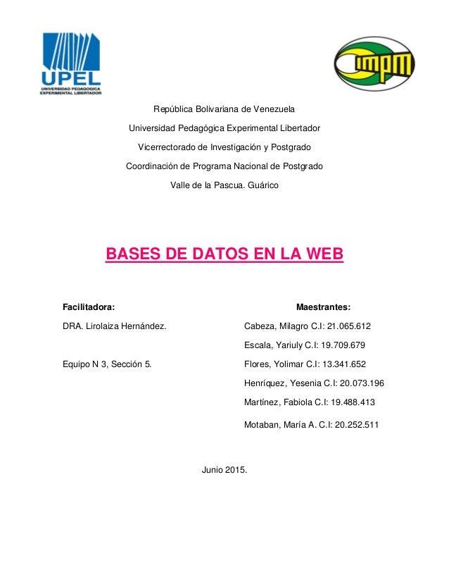 1 República Bolivariana de Venezuela Universidad Pedagógica Experimental Libertador Vicerrectorado de Investigación y Post...