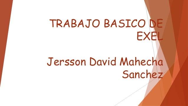 TRABAJO BASICO DEEXELJersson David MahechaSanchez