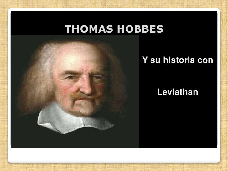 thomas hobbes individualistic view Hobbes, thomas hŏbz , 1588–1679, english philosopher, grad  he argued from a mechanistic view that life is simply the motions of the organism and that man is by nature a selfishly individualistic animal at constant war with all other men in a state of nature, men are equal in their self-seeking and live out lives which are nasty,.