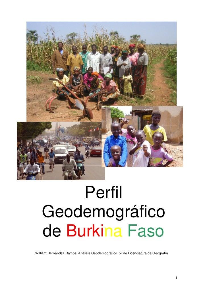 Perfil    Geodemográfico    de Burkina FasoWilliam Hernández Ramos. Análisis Geodemográfico. 5º de Licenciatura de Geograf...