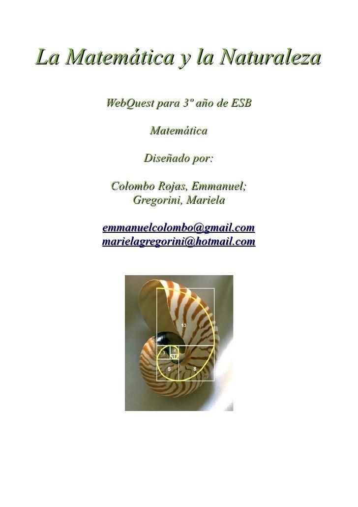 La Matemática y la Naturaleza        WebQuest para 3º año de ESB                 Matemática                Diseñado por:  ...