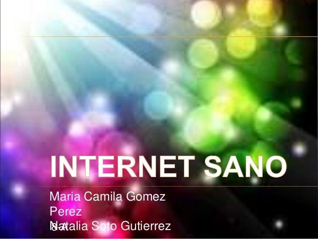 Maria Camila GomezPerezNatalia Soto Gutierrez8-A