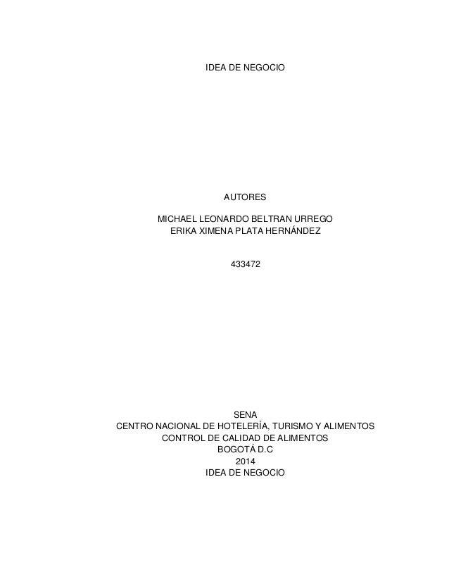 IDEA DE NEGOCIO AUTORES MICHAEL LEONARDO BELTRAN URREGO ERIKA XIMENA PLATA HERNÁNDEZ 433472 SENA CENTRO NACIONAL DE HOTELE...