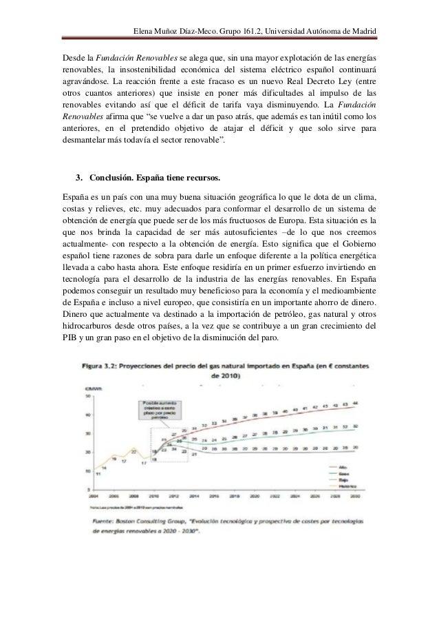 Elena Muñoz Díaz-Meco. Grupo 161.2, Universidad Autónoma de MadridDesde la Fundación Renovables se alega que, sin una mayo...
