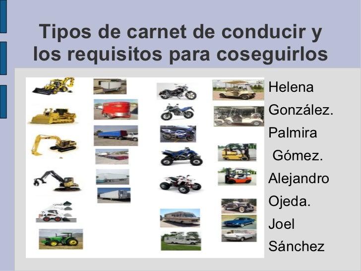 Tipos de carnet de conducir y los requisitos para coseguirlos <ul><li>Helena