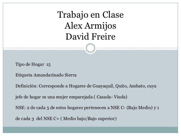 Trabajo en Clase                     Alex Armijos                      David FreireTipo de Hogar 15Etiqueta Amandarinado S...