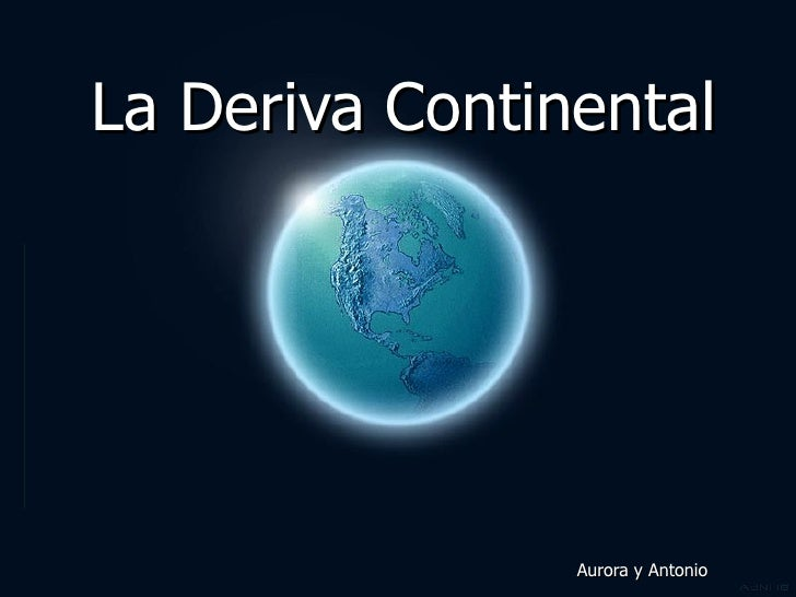 La Deriva Continental Aurora y Antonio