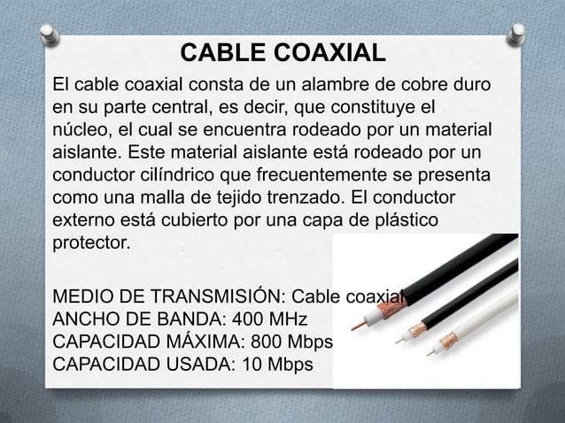 CABLE COAXIALEl cable coaxial consta de un alambre de cobre duroen su parte central, es decir, que constituye elnúcleo, el...