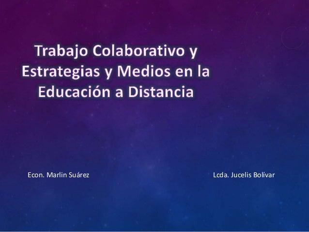 Econ. Marlin Suárez  Lcda. Jucelis Bolívar