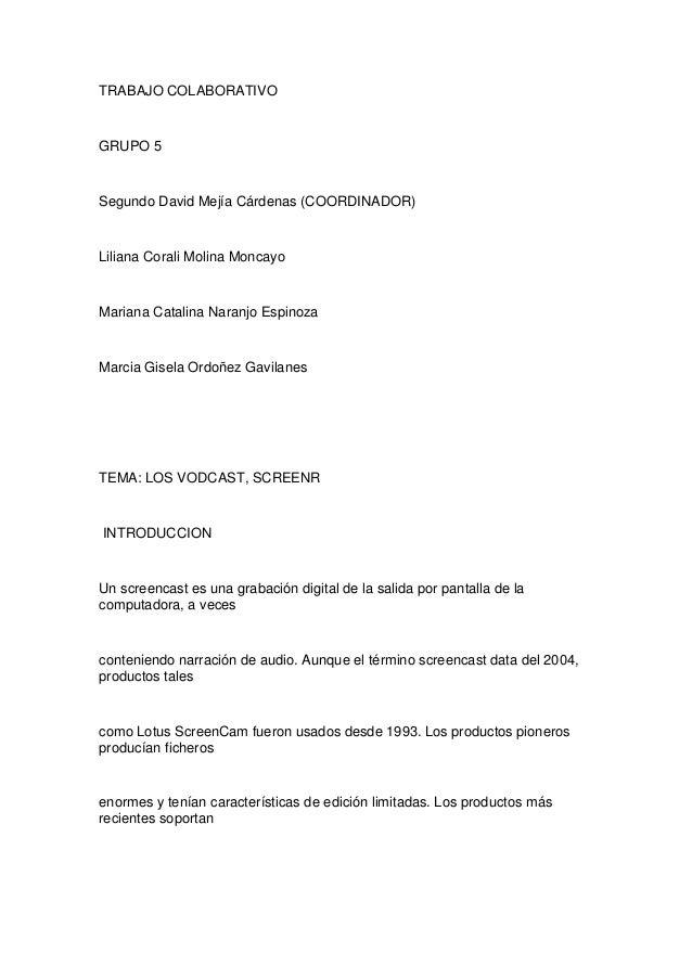 TRABAJO COLABORATIVO  GRUPO 5  Segundo David Mejía Cárdenas (COORDINADOR)  Liliana Corali Molina Moncayo  Mariana Catalina...