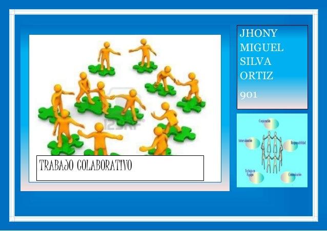 TRABAJO COLABORATIVO JHONY MIGUEL SILVA ORTIZ 901 INSTPECAM