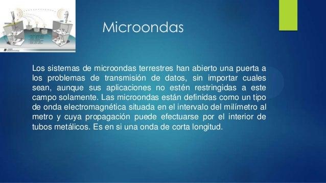 MicroondasLos sistemas de microondas terrestres han abierto una puerta alos problemas de transmisión de datos, sin importa...