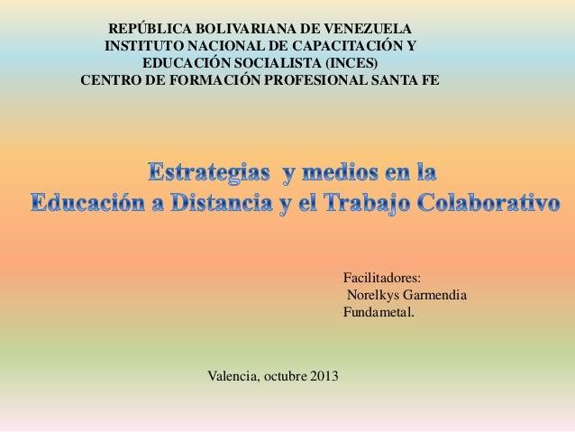 REPÚBLICA BOLIVARIANA DE VENEZUELA INSTITUTO NACIONAL DE CAPACITACIÓN Y EDUCACIÓN SOCIALISTA (INCES) CENTRO DE FORMACIÓN P...