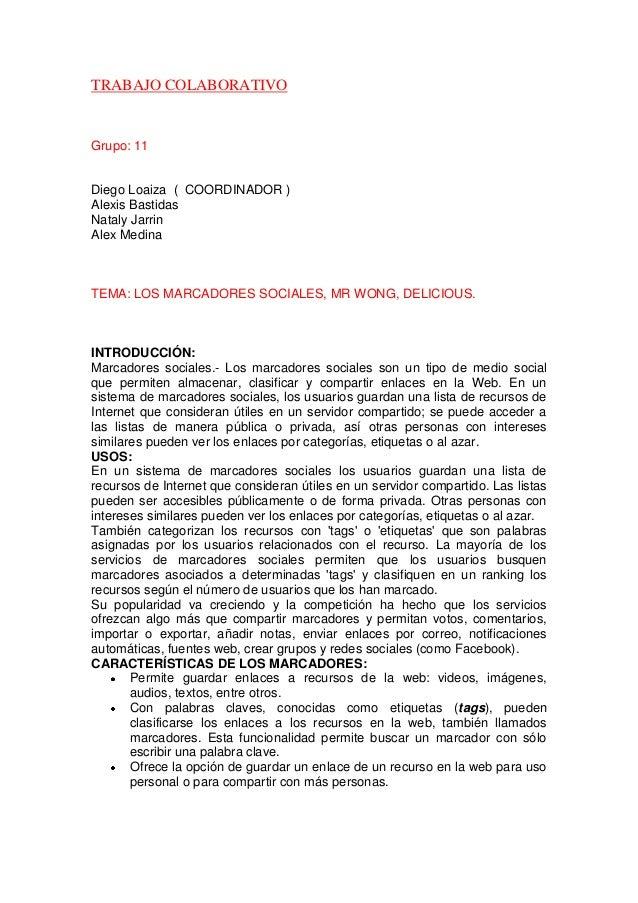 TRABAJO COLABORATIVO  Grupo: 11  Diego Loaiza ( COORDINADOR ) Alexis Bastidas Nataly Jarrin Alex Medina  TEMA: LOS MARCADO...