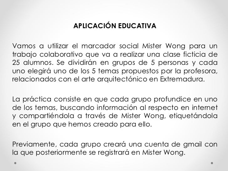 APLICACIÓN EDUCATIVA Vamos a utilizar el marcador social Mister Wong para un trabajo colaborativo que va a realizar una cl...