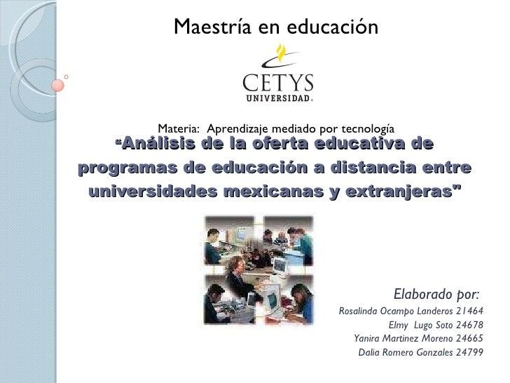 """"""" Análisis de la oferta educativa de programas de educación adistanciaentre universidades mexicanas y extranjeras"""" ..."""