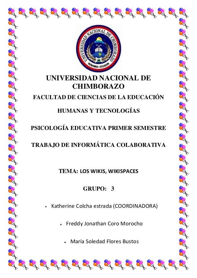 UNIVERSIDAD NACIONAL DE CHIMBORAZO FACULTAD DE CIENCIAS DE LA EDUCACIÓN HUMANAS Y TECNOLOGÍAS PSICOLOGÍA EDUCATIVA PRIMER ...