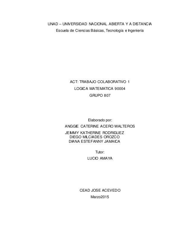 UNAD – UNIVERSIDAD NACIONAL ABIERTA Y A DISTANCIA Escuela de Ciencias Básicas, Tecnología e Ingeniería ACT: TRABAJO COLABO...