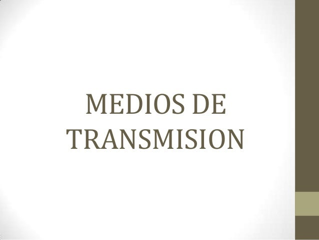 MEDIOS DETRANSMISION