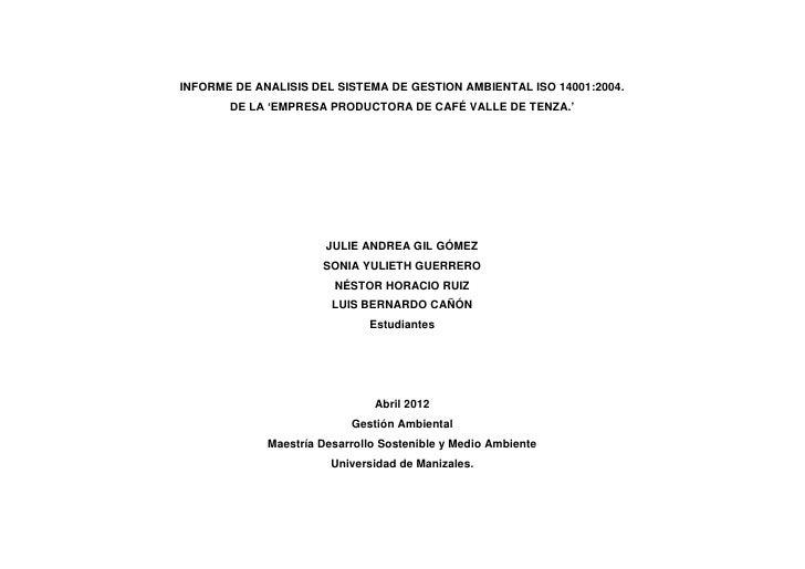 INFORME DE ANALISIS DEL SISTEMA DE GESTION AMBIENTAL ISO 14001:2004.       DE LA 'EMPRESA PRODUCTORA DE CAFÉ VALLE DE TENZ...