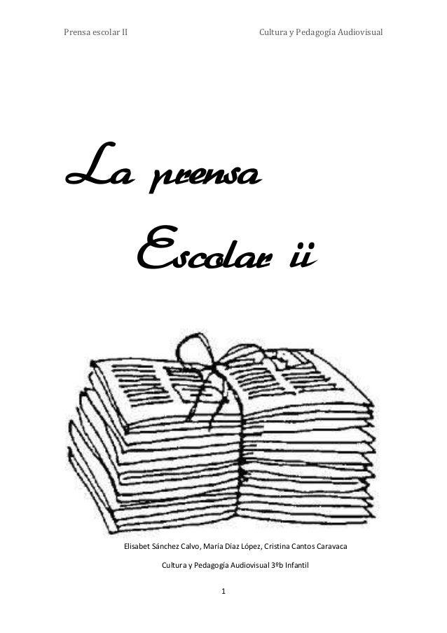 Prensa escolar II                                      Cultura y Pedagogía AudiovisualLa prensa                    Escolar...