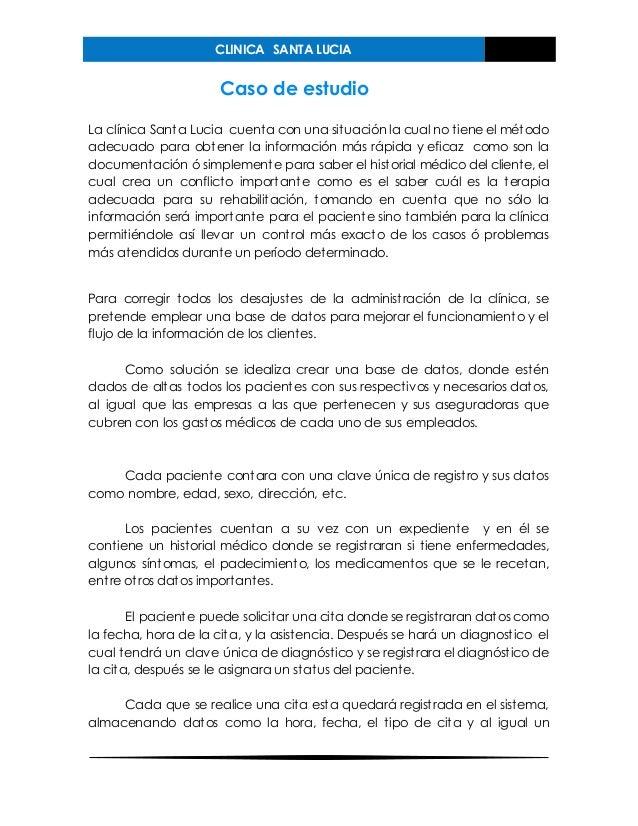 CLINICA SANTA LUCIA Caso de estudio La clínica Santa Lucia cuenta con una situación la cual no tiene el método adecuado pa...