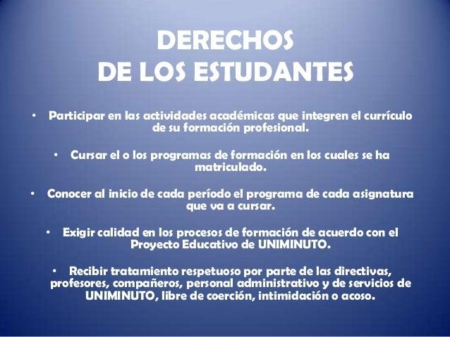 DERECHOS           DE LOS ESTUDANTES• Participar en las actividades académicas que integren el currículo                  ...