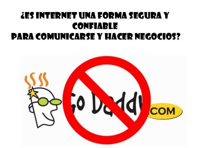 ¿es internet una forma segura yconfiablepara comunicarse y hacer negocios?