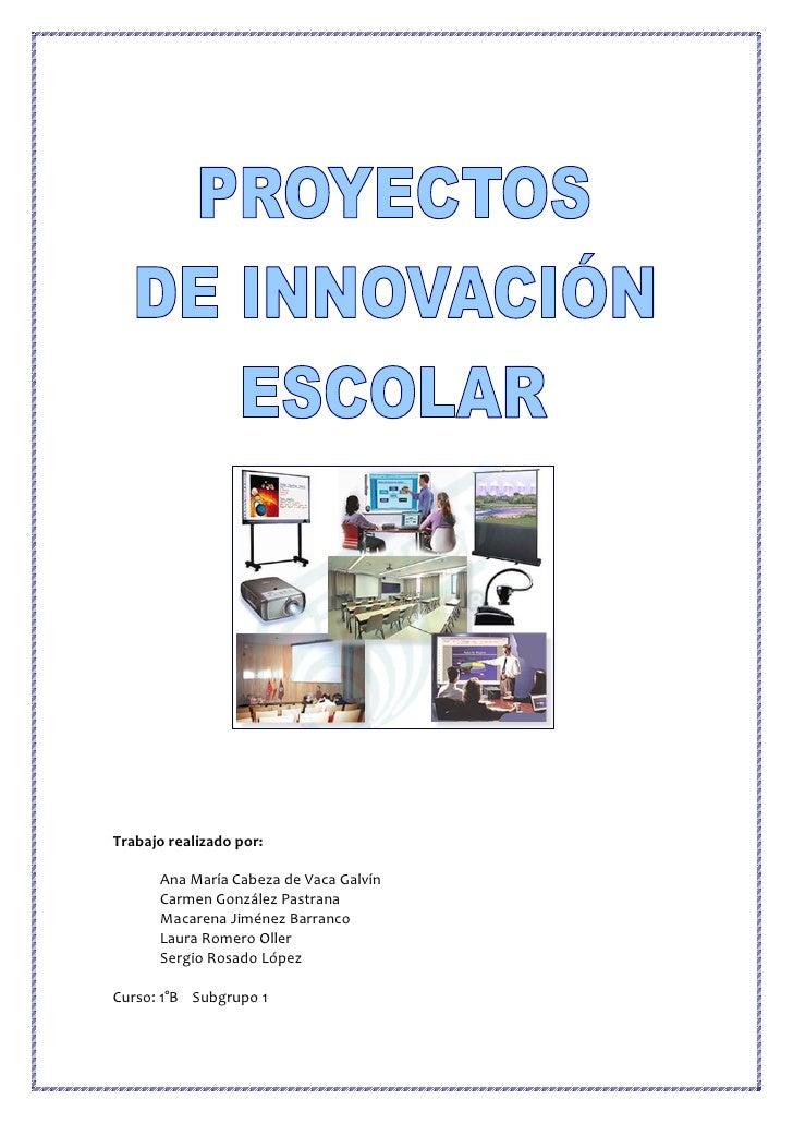 Trabajo realizado por:      Ana María Cabeza de Vaca Galvín      Carmen González Pastrana      Macarena Jiménez Barranco  ...