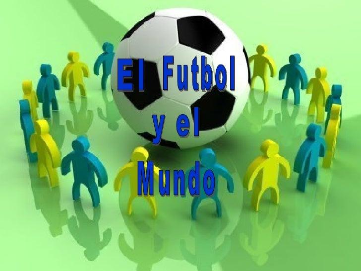 El Futbol y el Mundo