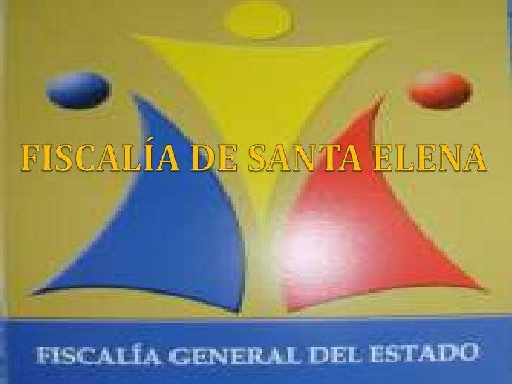 FISCALÍA DE SANTA ELENA<br />