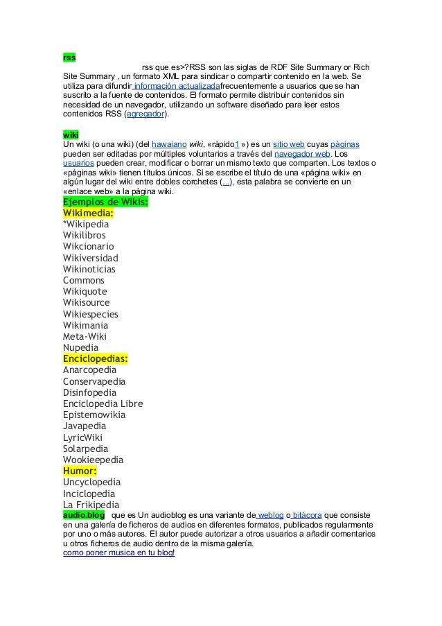 rss rss que es>?RSS son las siglas de RDF Site Summary or Rich Site Summary , un formato XML para sindicar o compartir con...