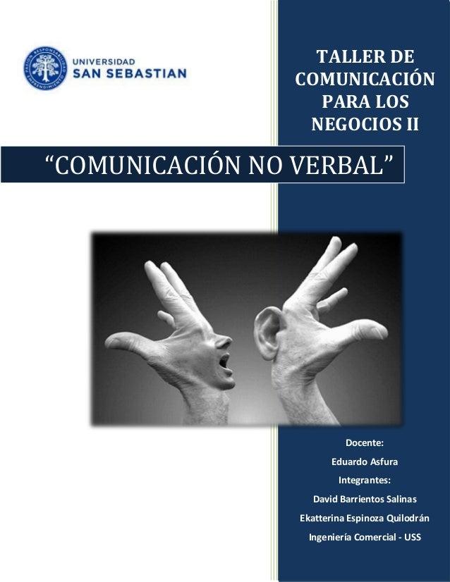 TALLER DE COMUNICACIÓN PARA LOS NEGOCIOS II Docente: Eduardo Asfura Integrantes: David Barrientos Salinas Ekatterina Espin...