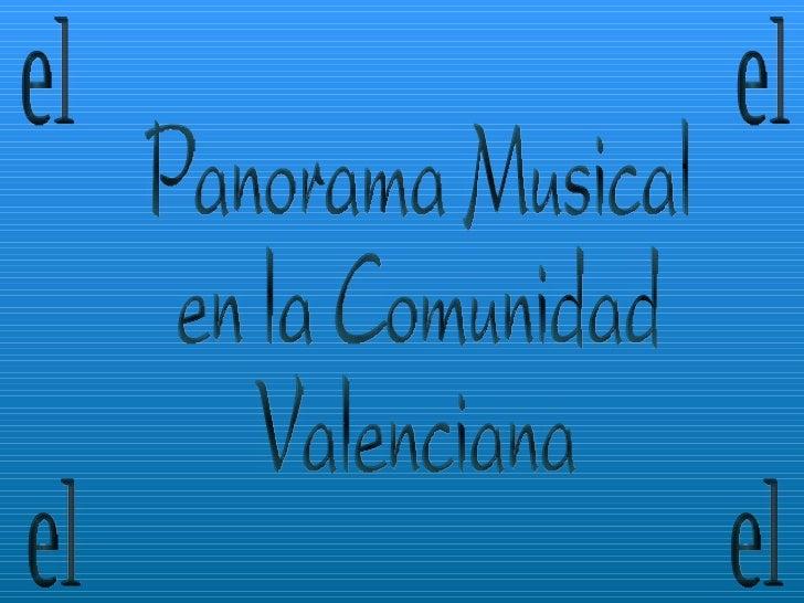Panorama Musical  en la Comunidad Valenciana el el el el