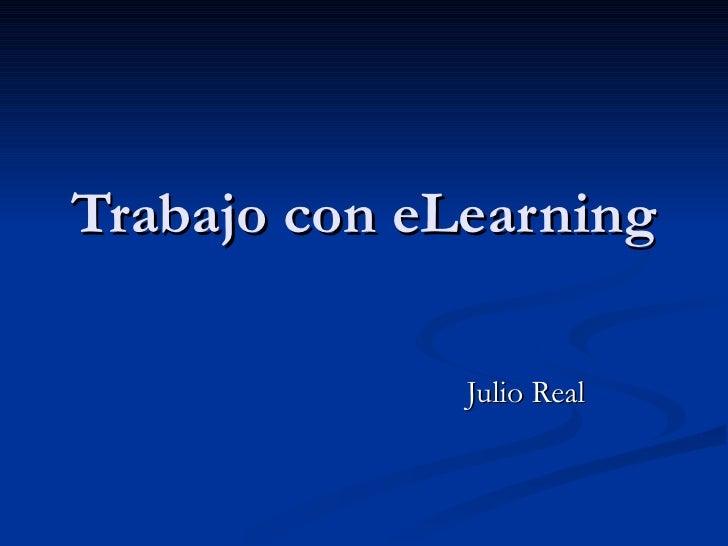 Trabajo con eLearning Julio Real