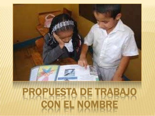PROPUESTA DE TRABAJO   CON EL NOMBRE