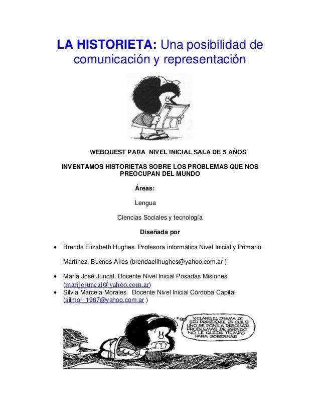 LA HISTORIETA: Una posibilidad de comunicación y representación WEBQUEST PARA NIVEL INICIAL SALA DE 5 AÑOS INVENTAMOS HIST...