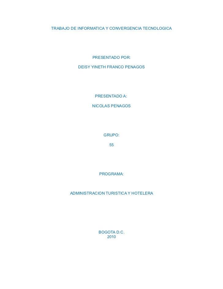 TRABAJO DE INFORMATICA Y CONVERGENCIA TECNOLOGICA                     PRESENTADO POR:            DEISY YINETH FRANCO PENAG...