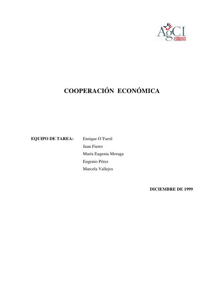 COOPERACIÓN ECONÓMICA     EQUIPO DE TAREA:   Enrique O´Farril                    Juan Fierro                    María Euge...