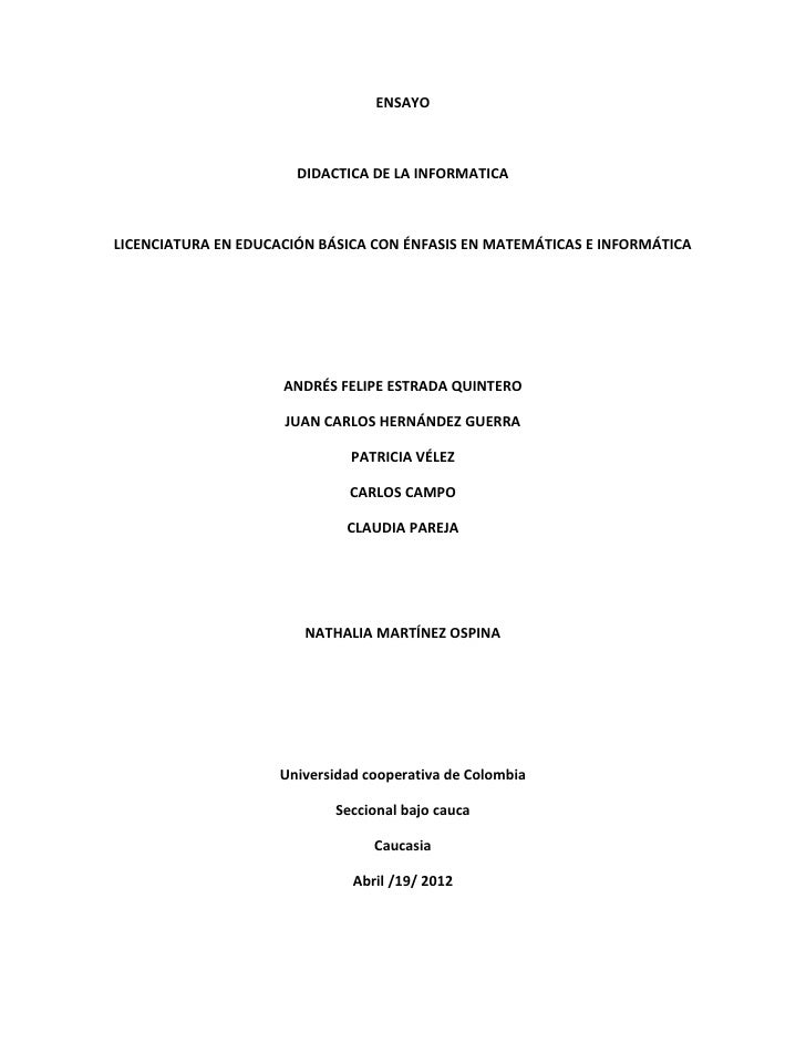 ENSAYO                       DIDACTICA DE LA INFORMATICALICENCIATURA EN EDUCACIÓN BÁSICA CON ÉNFASIS EN MATEMÁTICAS E INFO...