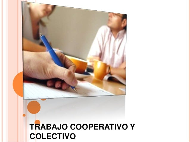 TRABAJO COOPERATIVO YCOLECTIVO